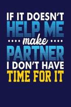 If It Doesn't Help Me Make Partner, I Don't Have Time for It