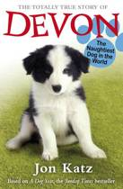 The Totally True Story of Devon The Naughtiest Dog in the World
