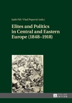 Elites and Politics in Central and Eastern Europe (1848–1918)