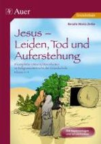 Jesus - Leiden, Tod und Auferstehung