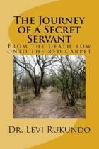 The Journey of a Secret Servant