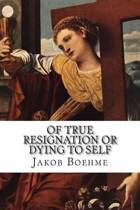 Of True Resignation or Dying to Self