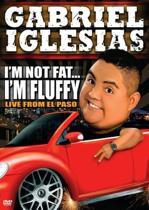 Gabriel Iglesias - I'm Not Fat... I'm Fluffy