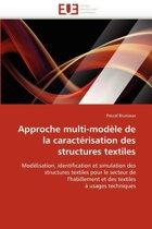 Approche Multi-Mod�le de la Caract�risation Des Structures Textiles