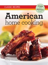 Classic Recipes: American Home Cooking