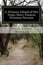 A Woman Ahead of Her Time: Mary Frances Winston Newson