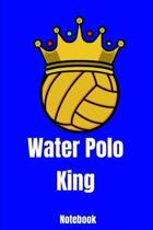 Water Polo King Notebook