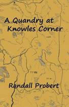 A Quandry at Knowles Corner