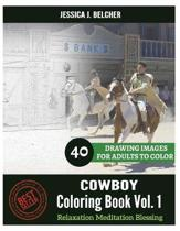 Cowboy Coloring Book for Adults Relaxation Vol.1 Meditation Blessing