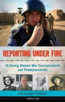 Reporting Under Fire