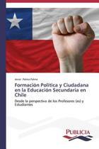 Formacion Politica y Ciudadana En La Educacion Secundaria En Chile