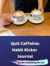 Quit Caffeine: Habit Kicker Journal