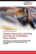 Estudio Numerico del Flujo a Traves de Un Medidor Tipo Vortice