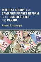 Interest Groups and Campaign Finance Reform in the United States and Canada