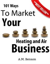 101 Ways to Market Your Heating and Air Business