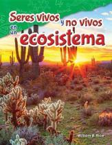 Seres Vivos y No Vivos En Un Ecosistema (Life and Non-Life in an Ecosystem)