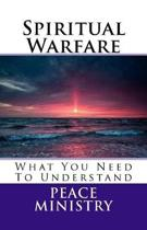 Spiritual Warfare - What You Need to Understand