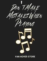 Don't Make Mistakes When Playing: Blank Sheet Music Standard Manuscript Paper / Music Manuscript Paper / Staff Paper / Musicians Notebook [ Book Bound