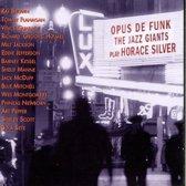 Opus De Funk: The Jazz Giants Play Horace Silver