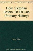 How: Victorian Britain Lib Ed Cas