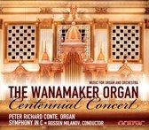 The Wanamaker Organ: Centennial Concert
