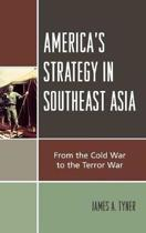 America'S Strategy In Southeast Asia