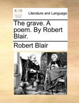 The Grave a Poem. by Robert Blair