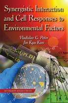 Synergistic Interaction & Cell Responses to Environmental Factors