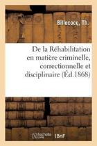 de la R habilitation En Mati re Criminelle, Correctionnelle Et Disciplinaire
