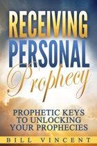 Receiving Personal Prophecy: Prophetic Keys to Unlocking Your Prophecies