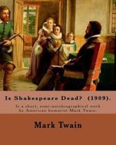 Is Shakespeare Dead? (1909). by