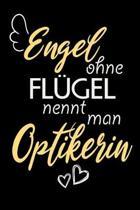 Engel Ohne Fl�gel Nennt Man Optikerin: A5 Liniertes - Notebook - Notizbuch - Taschenbuch - Journal - Tagebuch - Ein lustiges Geschenk f�r Freunde oder