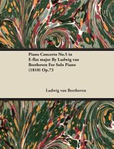 Piano Concerto No.5 in E-flat major By Ludwig van Beethoven For Solo Piano (1810) Op.73