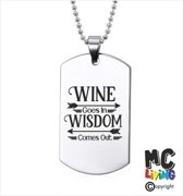 Ketting RVS - Wine Goes in Wisdom Comes Out