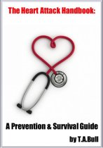 The Heart Attack Handbook: A Prevention & Survival Guide