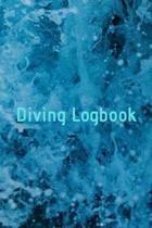 Diving Logbook: HUGE Logbook for 100 DIVES! Scuba Diving Logbook, Diving Journal for Logging Dives, Diver's Notebook, 6 x 9 inch