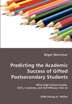 Predicting the Academic Success of Gifted Postsecondary Students - What High School Grades, Sats, Creativity, and Self-Efficacy Tells Us