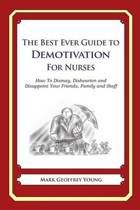 The Best Ever Guide to Demotivation for Nurses
