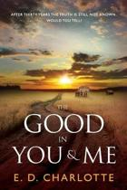 The Good in You & Me