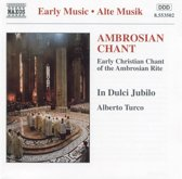 Early Music - Ambrosian Chant / Turco, In Dulci Jubilo