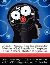 Brigadier General Sterling Alexander Martin's (CSA) Brigade on Campaign in the Western Theater of Operation