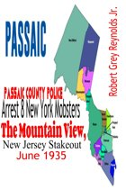 Passaic County Police Arrest 8 New York Mobsters The Mountain View, New Jersey Stakeout June 1935