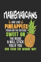 Mathematicians Are Like Pineapples. Tough On The Outside Sweet On The Inside: Mathematician. Graph Paper Composition Notebook to Take Notes at Work. G