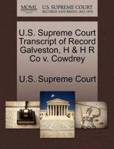 U.S. Supreme Court Transcript of Record Galveston, H & H R Co V. Cowdrey