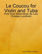 Le Coucou for Violin and Tuba - Pure Duet Sheet Music By Lars Christian Lundholm
