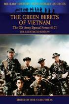 The Green Berets of Vietnam - The U.S. Army Special Forces 61-71 - The Illustrated Edition