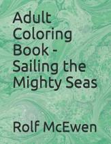 Adult Coloring Book - Sailing the Mighty Seas
