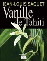 Vanille de Tahiti [Illustré]