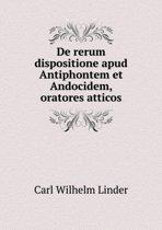 de Rerum Dispositione Apud Antiphontem Et Andocidem, Oratores Atticos