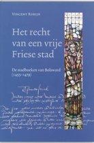 Middeleeuwse studies en bronnen 87 - Het recht van een vrije Friese stad